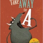 "Take Away the A is a fun, imaginative romp through the alphabet. The idea behind the book is that within every language there are words that change and become a different word through the simple subtraction of a single letter. In other words, without the ""A,"" the Beast is Best. Or, without the ""M,"" a chomp becomes a chop"