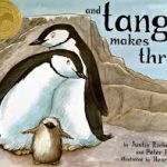 "And Tango Makes Three is the bestselling, heartwarming true story of two penguins who create a nontraditional family. At the penguin house at the Central Park Zoo, two penguins named Roy and Silo were a little bit different from the others. But their desire for a family was the same. Challenged for being ""anti-family,"" homosexuality, political viewpoint, religious viewpoint, unsuited for age group,"