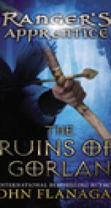The Ruins of Gorlan (Rangers Apprentice Series) by John Flanagan