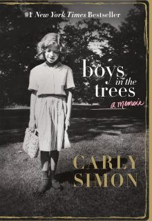 JANUARY Boys in the Trees: A Memoir by Carly Simon