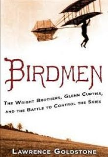 MARCH The Birdmen by Lawrence Goldstone